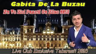 Gabita De La Buzau - Nu va mai puneti cu mine 2018 (Club Exclusive Tabarasti)