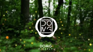DOMG - Firefly ( Official Single )