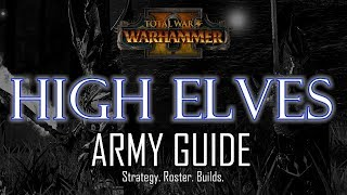 HIGH ELVES ARMY GUIDE! - Total War: Warhammer 2