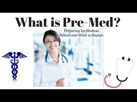 What is Pre-Med?   How to Prepare For Medical School and What You Should Know