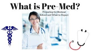 What is Pre-Med? | How to Prepare For Medical School and What You Should Know