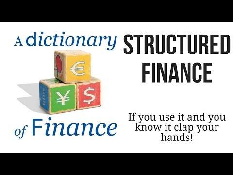 If you're using structured finance and you know it, clap your hands