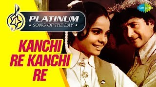 Platinum song of the day Kanchi Re Kanchi Re 11th June RJ Ruchi
