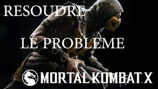 [TUTO] COMMENT RÉSOUDRE LE PROBLÈME DE DÉMARRAGE DE MORTAL KOMBAT X et d'autres jeux