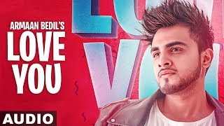 Love You (Full Audio) | Armaan Bedil | Latest Punjabi Songs 2019 | Speed Records