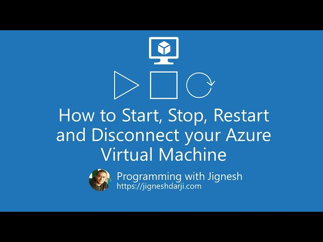 How to Start, Stop, Restart and Disconnect your Azure Virtual Machine | Programming with Jignesh