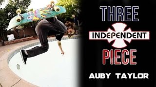 Auby Taylor: 3-Piece | Independent Trucks