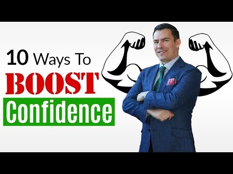 10 Ways To BOOST Confidence...In Under 10 Minutes