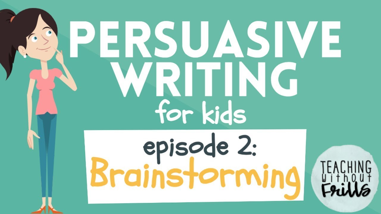 small resolution of Persuasive Writing for Kids: Brainstorming Topics - YouTube