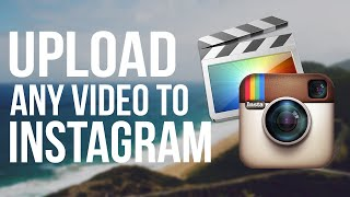 How To Upload Any Video To Instagram In Fullscreen