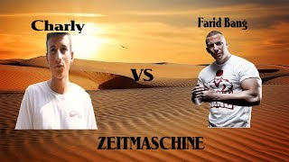 Farid Bang vs. Charly - Zeitmaschine (Fanmade)