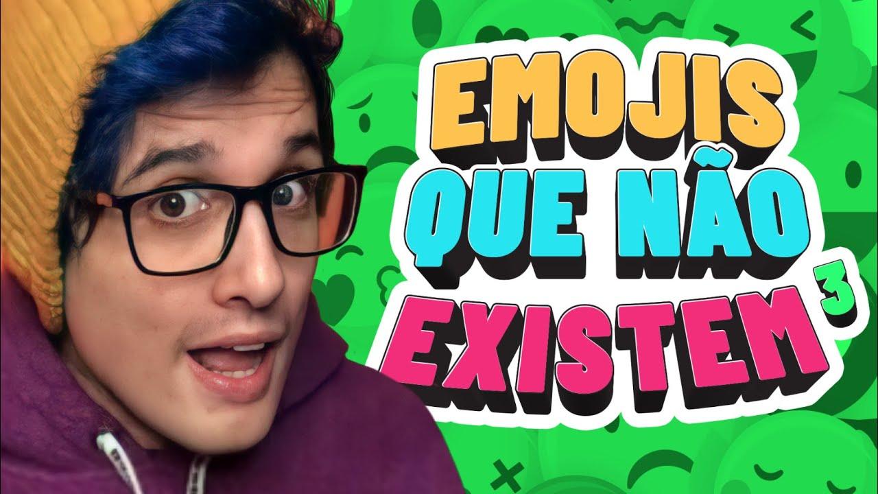 EMOJIS QUE NÃO EXISTEM, MAS DEVERIAM EXISTIR (PARTE 3) - CANAL DO CLEPTON