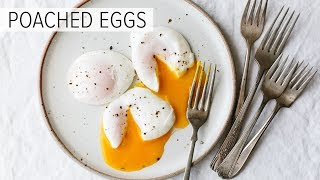 POACHED EGGS | h๐w to poach an egg (perfectly)