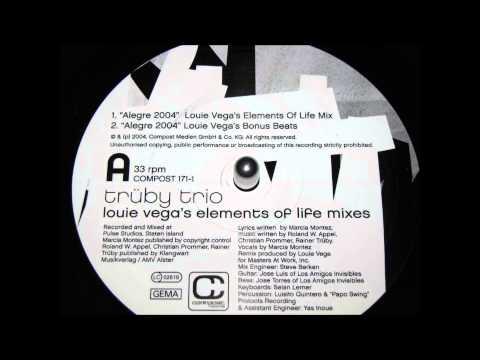 Truby Trio   Alegre 2004 Louie Vega's Element Of Life