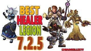 7.2.5 BEST HEALER IN LEGION: World of Warcraft