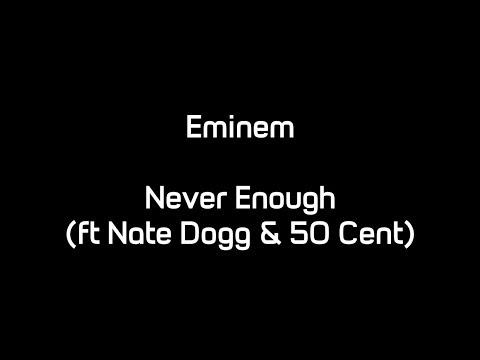 Eminem - Never Enough (ft. Nate Dogg & 50 Cent)