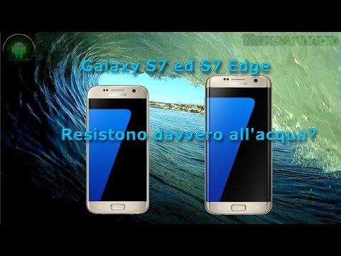Samsung Galaxy S7 ed S7 Edge prova in acqua by Tecnoandroid