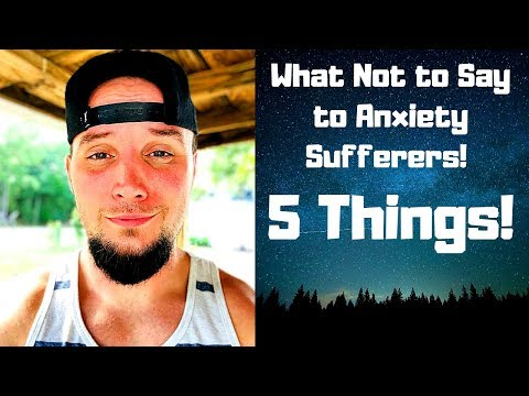 5-things-not-to-say-to-someone-with-anxiety!