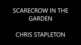 Chris Stepleton - Scarecrow In The Garden ( Lyrics :)