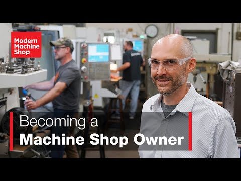 Becoming a Machine Shop Owner