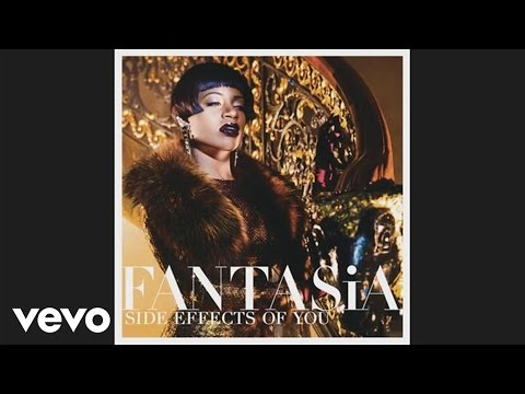 Fantasia - Side Effects of You (Audio)