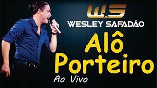 Wesley Safadão ♪ Alô Porteiro (Entrada Proibida)