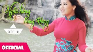 Ngẫu Hứng Sông Hồng - Anh Thơ [Official 2015]