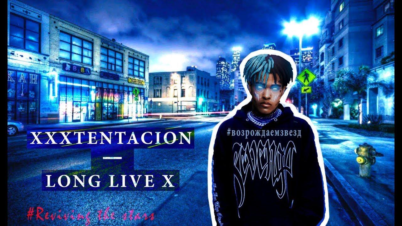 XXXTENTACION - Long Live X | #ВОЗРОЖДАЕМЗВЕЗД | # ...