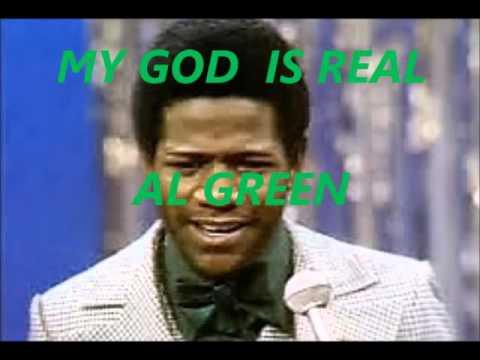 AL GREEN  (MY GOD IS REAL)