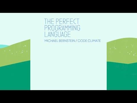 The Perfect Programming Language - CodeConf 2016