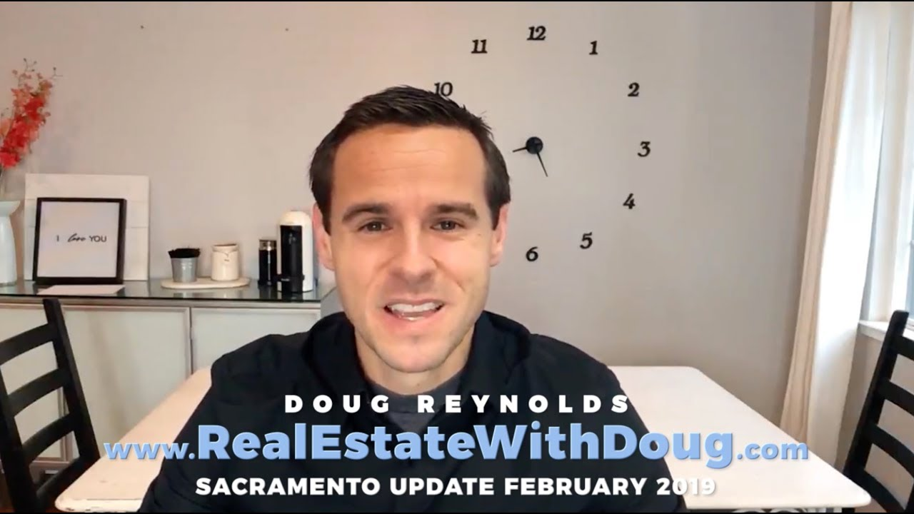 Sacramento Real Estate Monthly Video Update February 2019