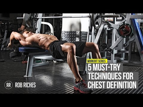 5 MUST-TRY Techniques For Chest Definition