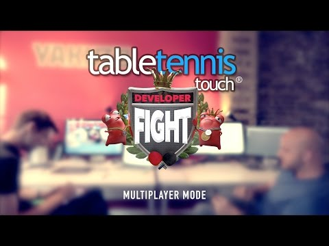 Table Tennis Touch - Developer FIGHT!