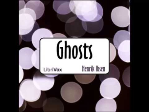 Ghosts by Henrik Ibsen (FULL Audiobook)