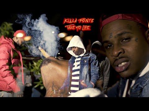 Killa Fonte - Take Yo Life [Music Video] Shot By @YngZayTV