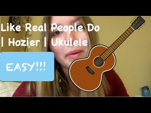 Like Real People Do Hozier Ukuleleeasy Youtube