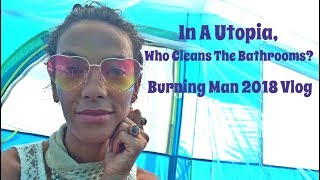 Video In A Utopia, Who Cleans The Bathrooms? Burning Man 2018 Vlog download MP3, 3GP, MP4, WEBM, AVI, FLV Oktober 2018