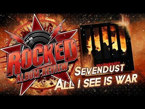 Sevendust – All I See Is War | Album Review | Rocked