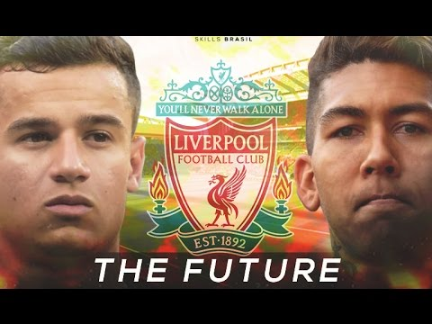 Philippe Coutinho & Roberto Firmino - The Future Of Liverpool