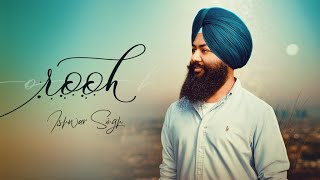 ROOH (Full Video) Ishwar Singh | Latest Punjabi Songs 2020
