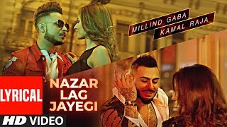 NAZAR LAG JAYEGI With Lyrics | Millind Gaba, Kamal Raja | Shabby | Valentine's Day Special