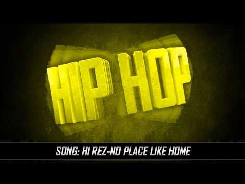 Hi Rez-No Place Like Home
