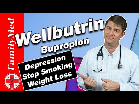BUPROPION (WELLBUTRIN): Treatment for Depression/What are the Side Effects?
