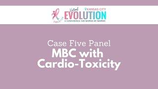 2021 Evolution Kansas City | Case 5: MBC with Cardio-Toxicity