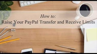 Raise Your PayPal Transfer and Receive Limits