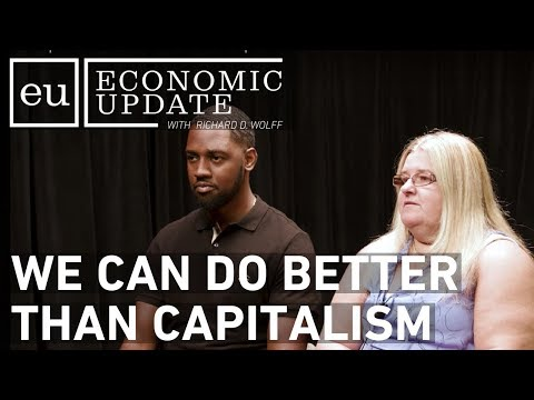 Economic Update: We Can Do Better Than Capitalism