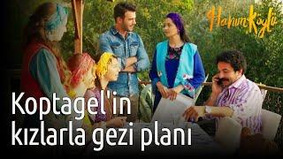 Hanım Köylü - Koptagel'in Kızlarla Gezi Planı