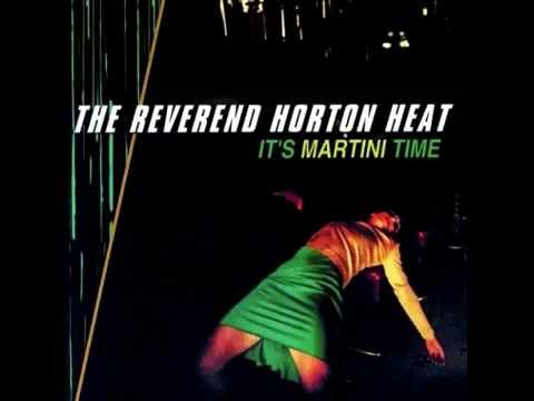 The Reverend Horton Heat - It's Martini Time (Full Album)