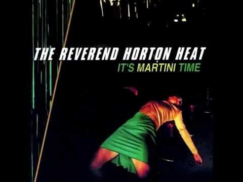 the reverend horton heat it 39 s martini time full album youtube. Black Bedroom Furniture Sets. Home Design Ideas