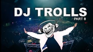 DJs that Trolled the Crowd (Part 8)